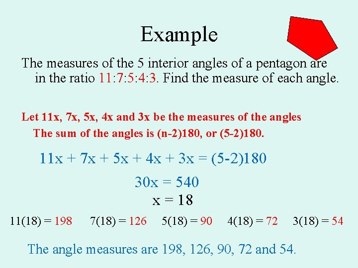 Example The measures of the 5 interior angles of a pentagon are in the