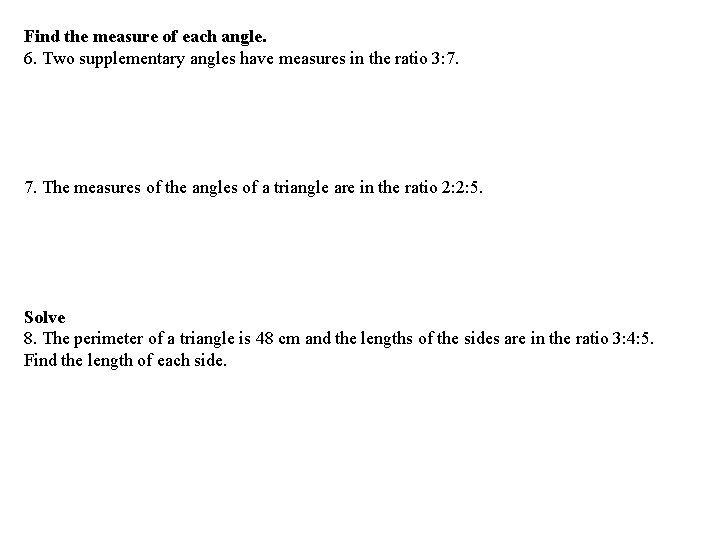 Find the measure of each angle. 6. Two supplementary angles have measures in the
