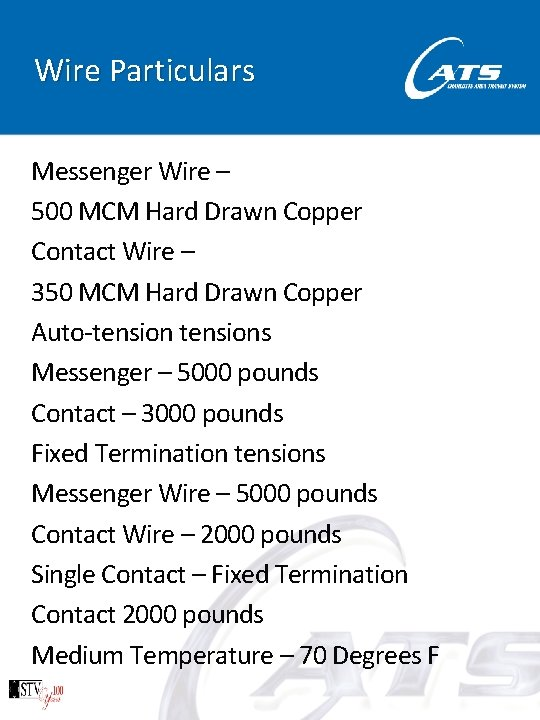 Wire Particulars Messenger Wire – 500 MCM Hard Drawn Copper Contact Wire – 350