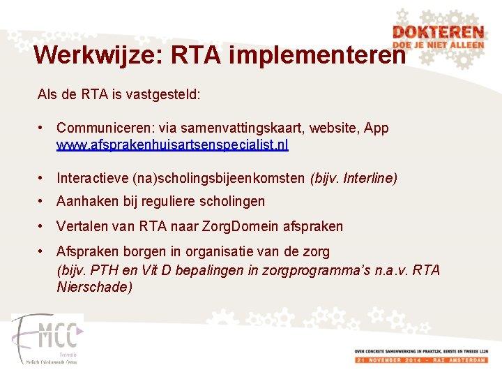 Werkwijze: RTA implementeren Als de RTA is vastgesteld: • Communiceren: via samenvattingskaart, website, App