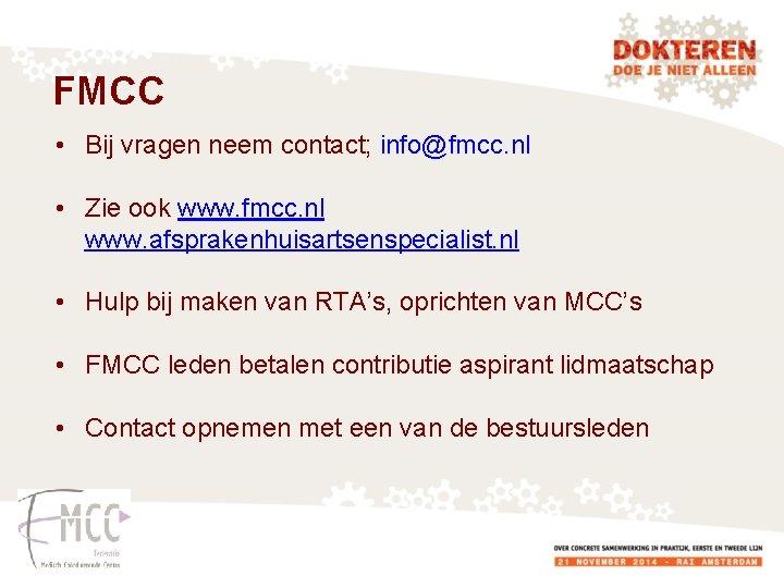 FMCC • Bij vragen neem contact; info@fmcc. nl • Zie ook www. fmcc. nl