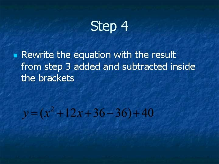 Step 4 n Rewrite the equation with the result from step 3 added and