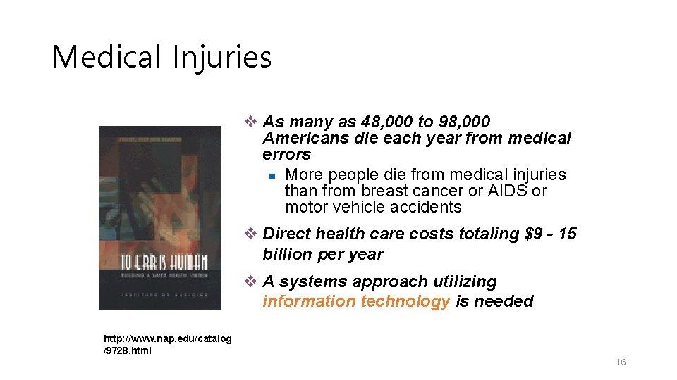 Medical Injuries v As many as 48, 000 to 98, 000 Americans die each