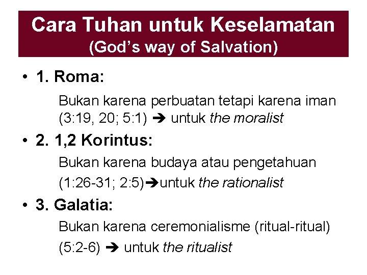 Cara Tuhan untuk Keselamatan (God's way of Salvation) • 1. Roma: Bukan karena perbuatan
