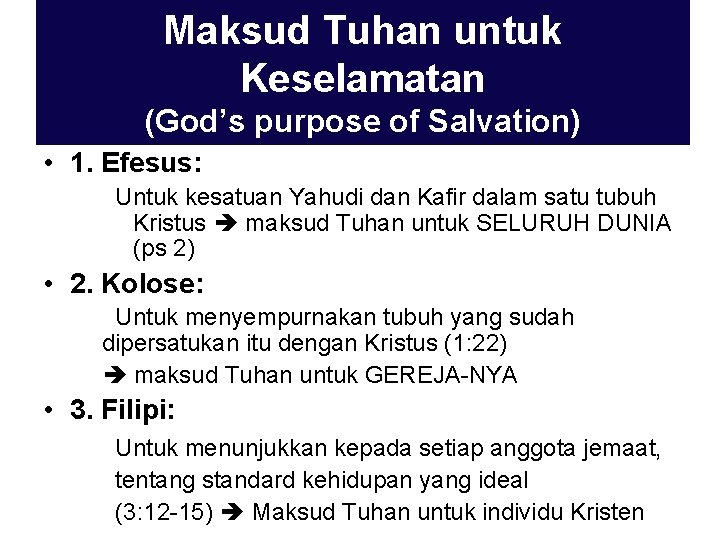 Maksud Tuhan untuk Keselamatan (God's purpose of Salvation) • 1. Efesus: Untuk kesatuan Yahudi