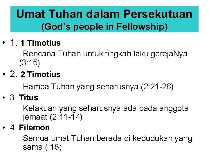 Umat Tuhan dalam Persekutuan (God's people in Fellowship) • 1. 1 Timotius Rencana Tuhan