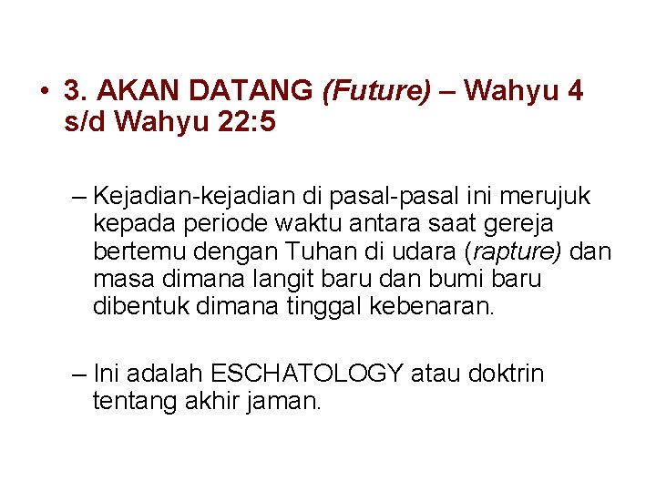 • 3. AKAN DATANG (Future) – Wahyu 4 s/d Wahyu 22: 5 –