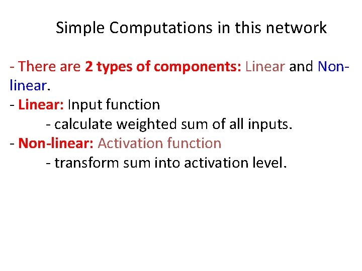 Simple Computations in this network - There are 2 types of components: Linear and