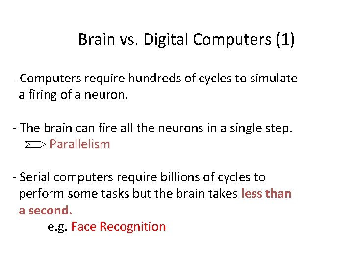 Brain vs. Digital Computers (1) - Computers require hundreds of cycles to simulate a