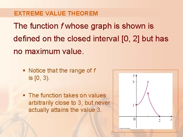 EXTREME VALUE THEOREM The function f whose graph is shown is defined on the