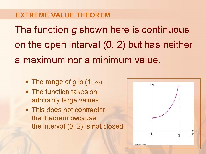 EXTREME VALUE THEOREM The function g shown here is continuous on the open interval