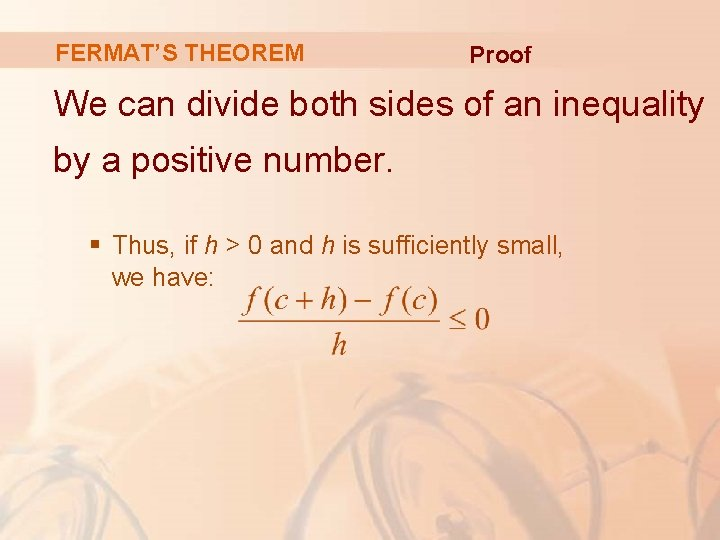 FERMAT'S THEOREM Proof We can divide both sides of an inequality by a positive