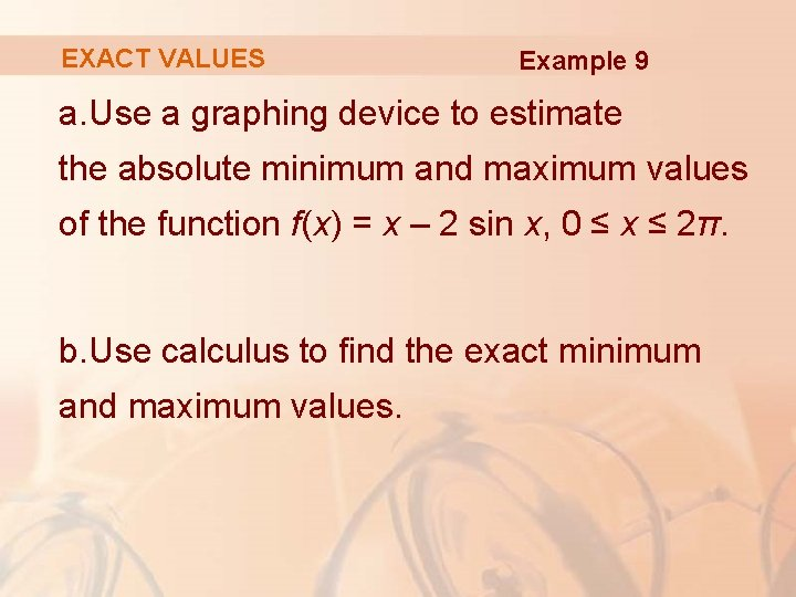 EXACT VALUES Example 9 a. Use a graphing device to estimate the absolute minimum