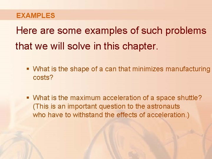 EXAMPLES Here are some examples of such problems that we will solve in this
