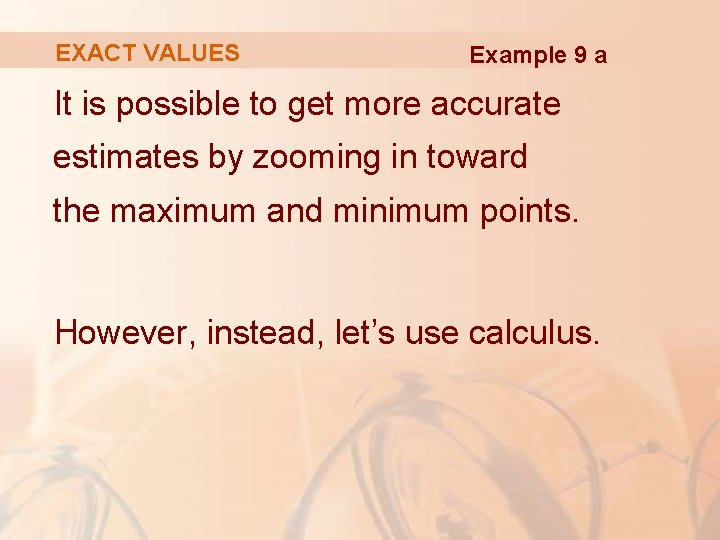 EXACT VALUES Example 9 a It is possible to get more accurate estimates by