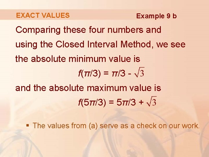 EXACT VALUES Example 9 b Comparing these four numbers and using the Closed Interval
