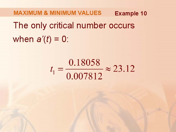 MAXIMUM & MINIMUM VALUES Example 10 The only critical number occurs when a'(t) =