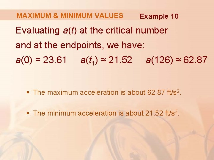 MAXIMUM & MINIMUM VALUES Example 10 Evaluating a(t) at the critical number and at
