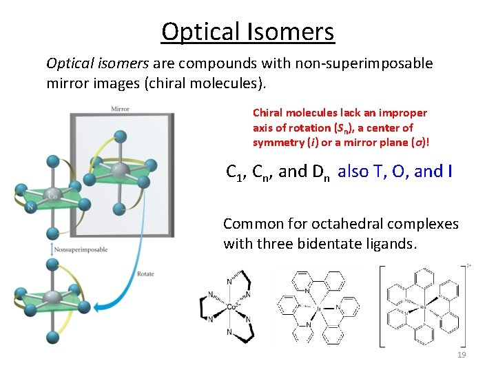 Optical Isomers Optical isomers are compounds with non‐superimposable mirror images (chiral molecules). Chiral molecules