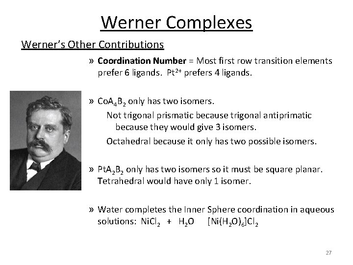 Werner Complexes Werner's Other Contributions » Coordination Number = Most first row transition elements