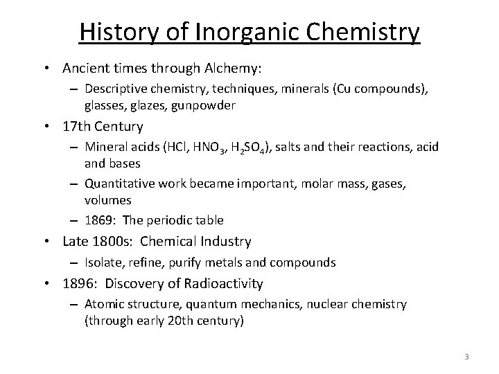 History of Inorganic Chemistry • Ancient times through Alchemy: – Descriptive chemistry, techniques, minerals