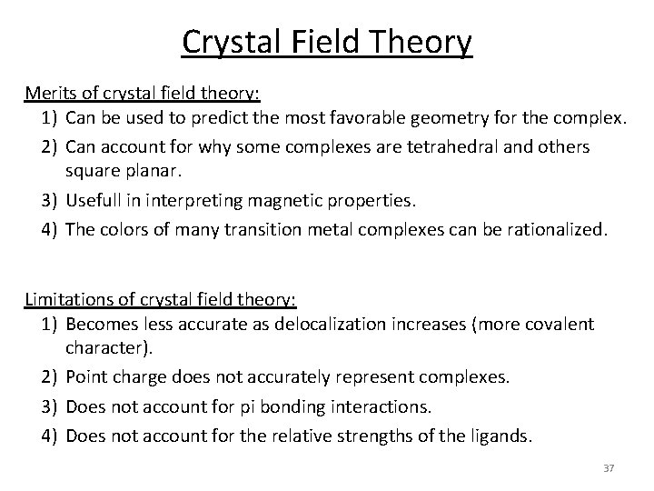 Crystal Field Theory Merits of crystal field theory: 1) Can be used to predict