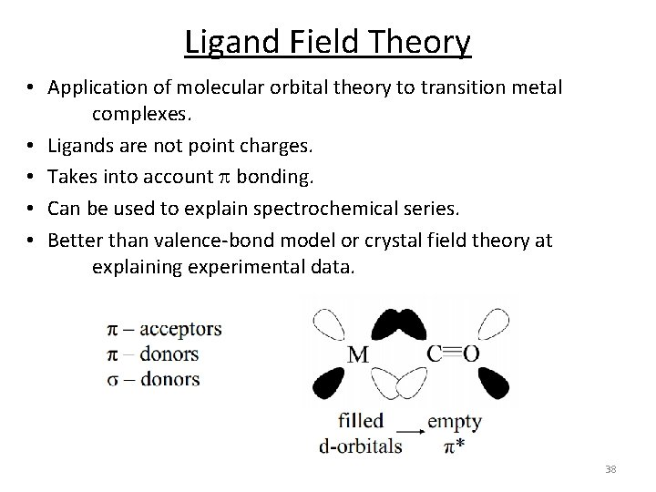 Ligand Field Theory • Application of molecular orbital theory to transition metal complexes. •