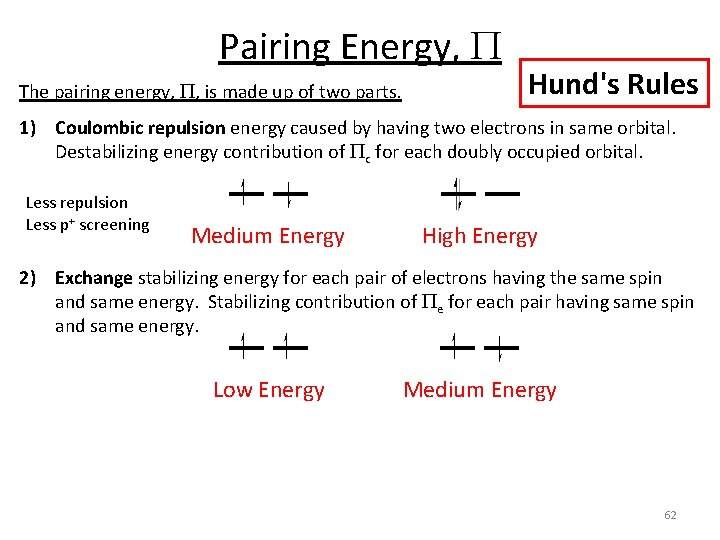 Pairing Energy, P The pairing energy, P, is made up of two parts. Hund's