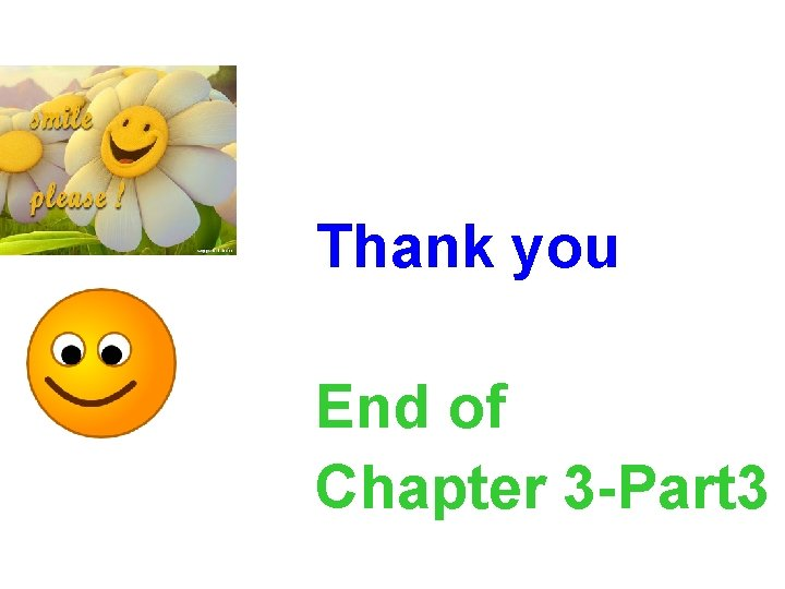 27 Thank you End of Chapter 3 -Part 3