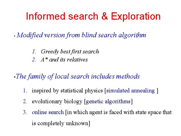 6 Informed search & Exploration § Modified version from blind search algorithm 1. Greedy