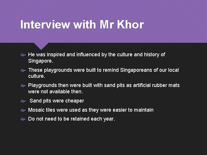Interview with Mr Khor He was inspired and influenced by the culture and history
