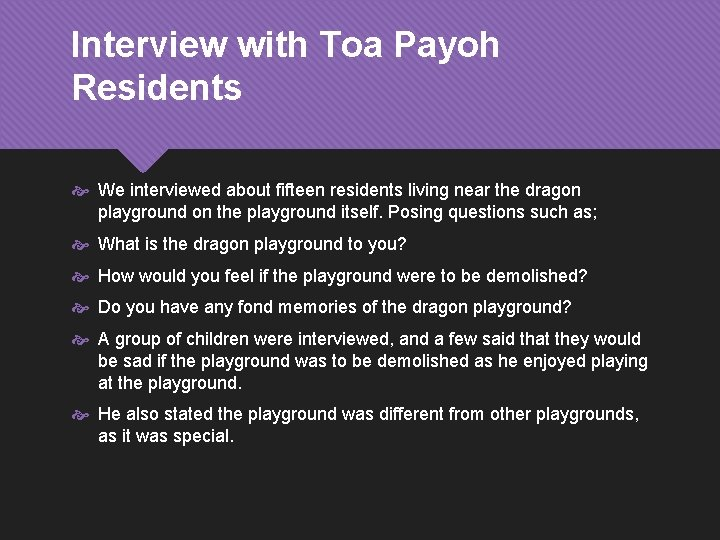 Interview with Toa Payoh Residents We interviewed about fifteen residents living near the dragon