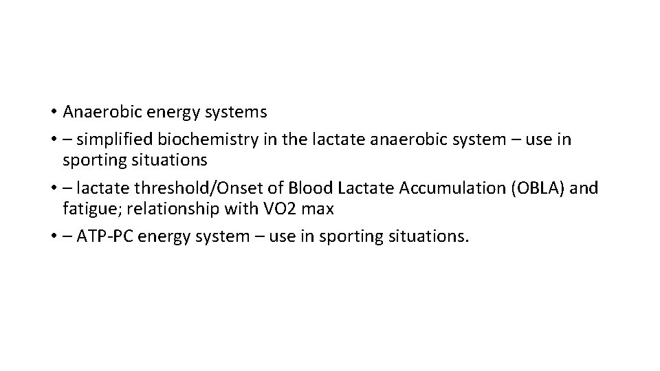 • Anaerobic energy systems • – simplified biochemistry in the lactate anaerobic system