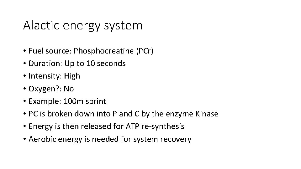 Alactic energy system • Fuel source: Phosphocreatine (PCr) • Duration: Up to 10 seconds