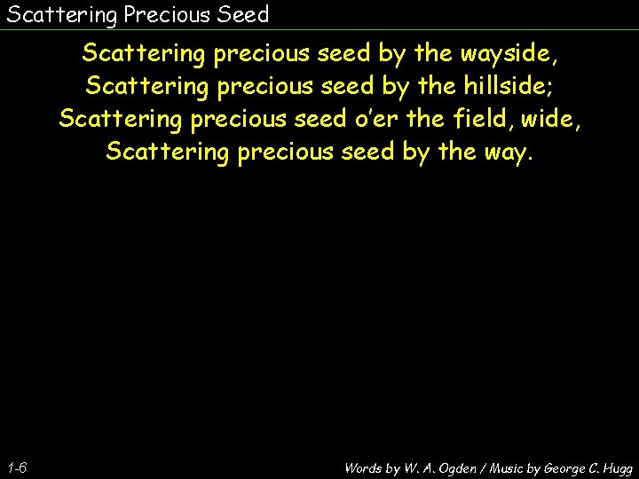 Scattering Precious Seed Scattering precious seed by the wayside, Scattering precious seed by the