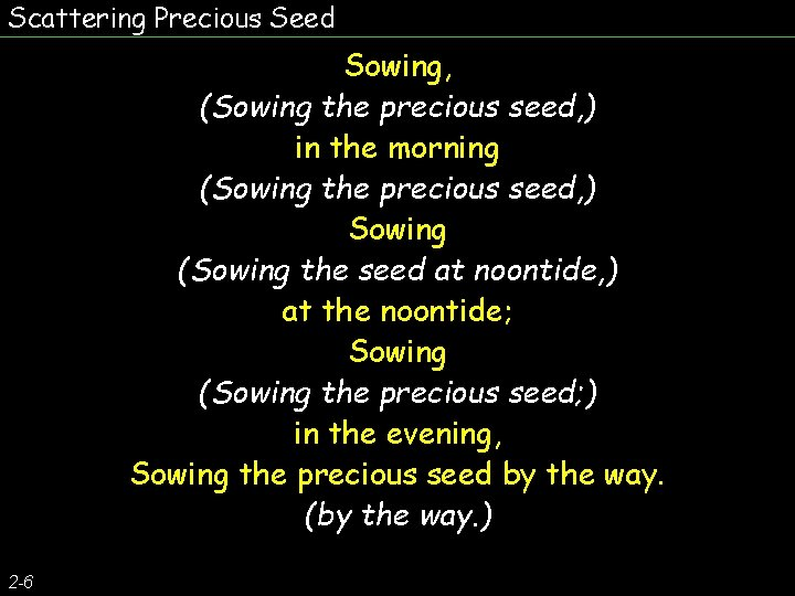 Scattering Precious Seed Sowing, (Sowing the precious seed, ) in the morning (Sowing the
