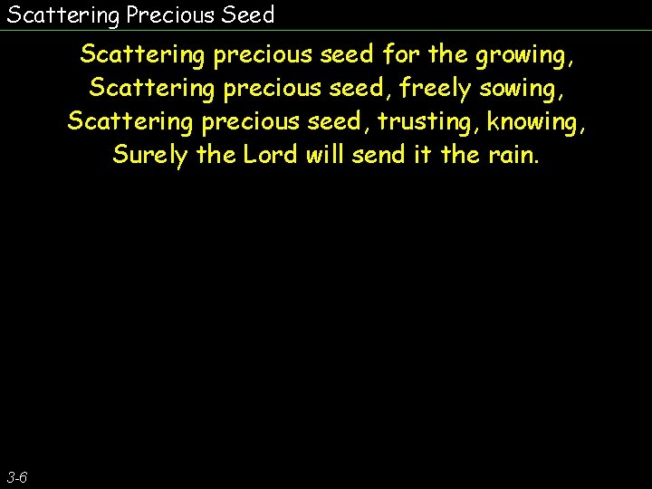 Scattering Precious Seed Scattering precious seed for the growing, Scattering precious seed, freely sowing,