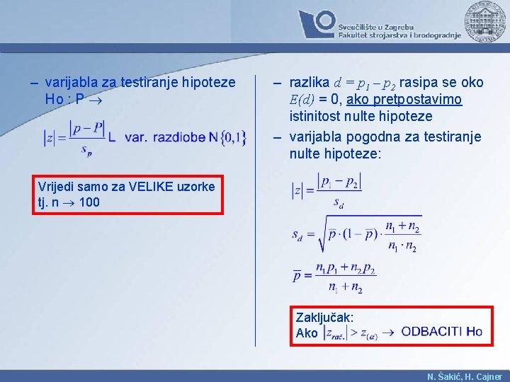 – varijabla za testiranje hipoteze Ho : P – razlika d = p 1