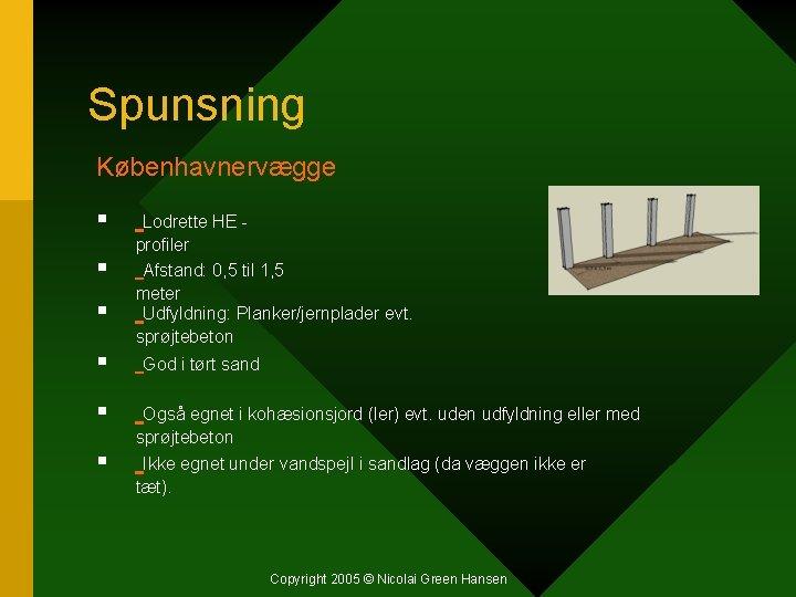 Spunsning Københavnervægge § § § Lodrette HE - profiler Afstand: 0, 5 til 1,