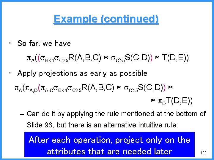 Example (continued) • So far, we have A(( B<4 C>5 R(A, B, C) ⋈