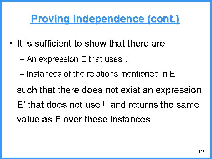 Proving Independence (cont. ) • It is sufficient to show that there are –