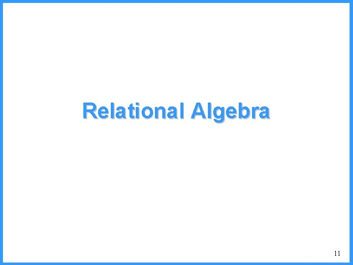 Relational Algebra 11