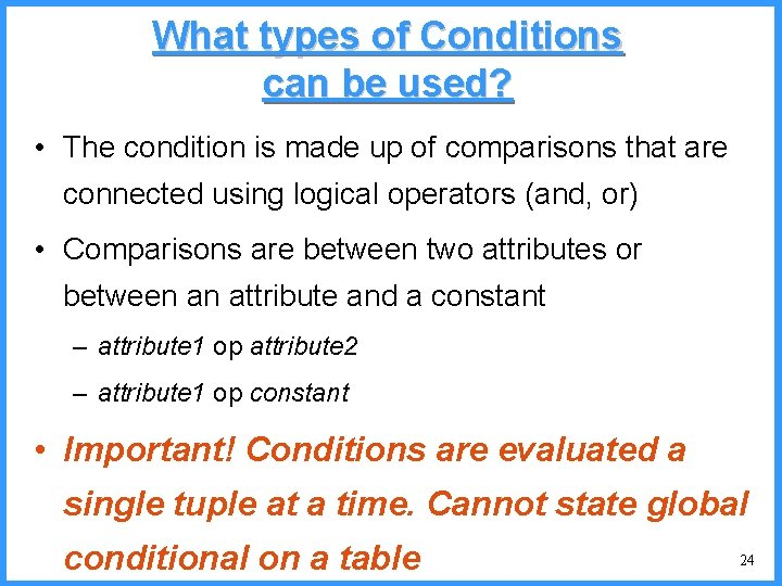 What types of Conditions can be used? • The condition is made up of