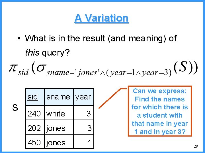 A Variation • What is in the result (and meaning) of this query? sid