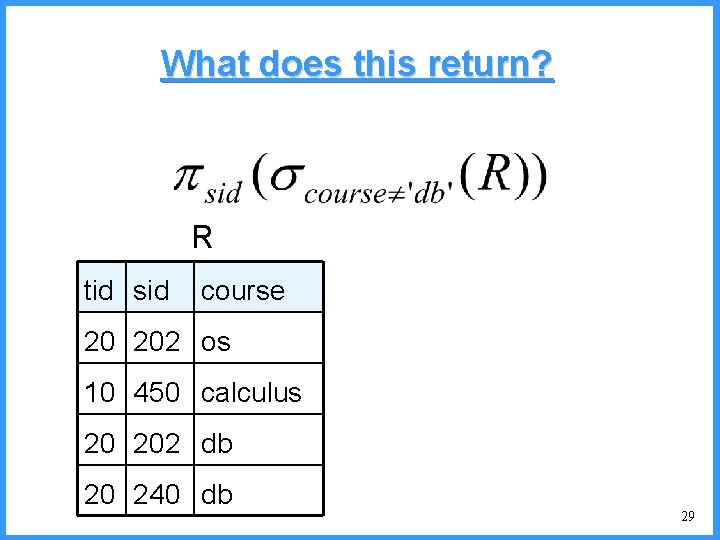 What does this return? R tid sid course 20 202 os 10 450 calculus