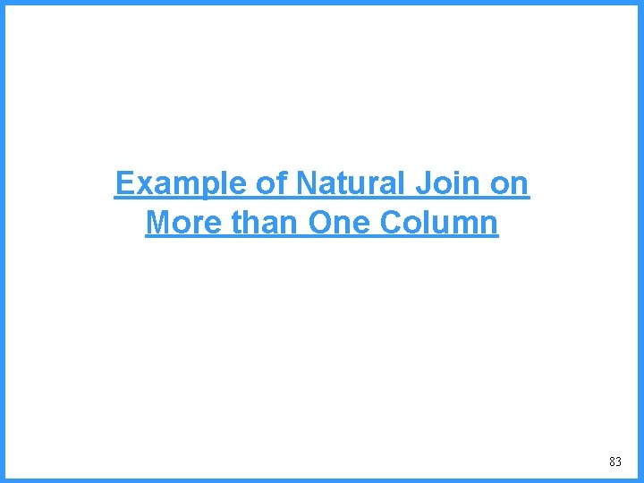 Example of Natural Join on More than One Column 83