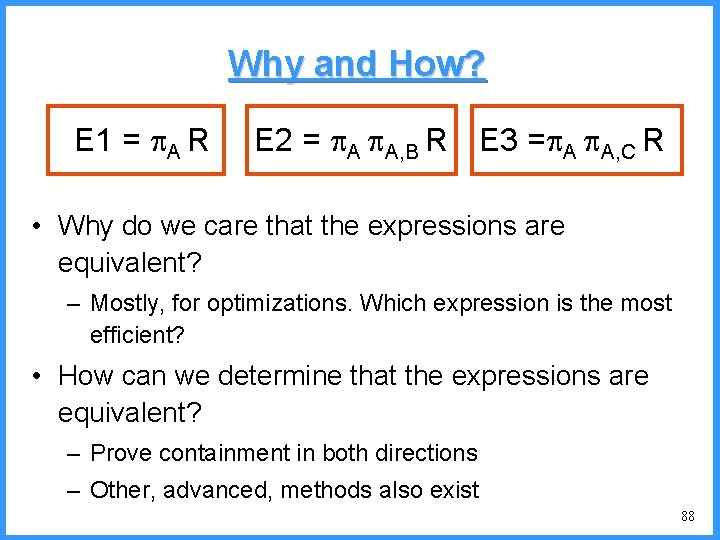 Why and How? E 1 = A R E 2 = A A, B
