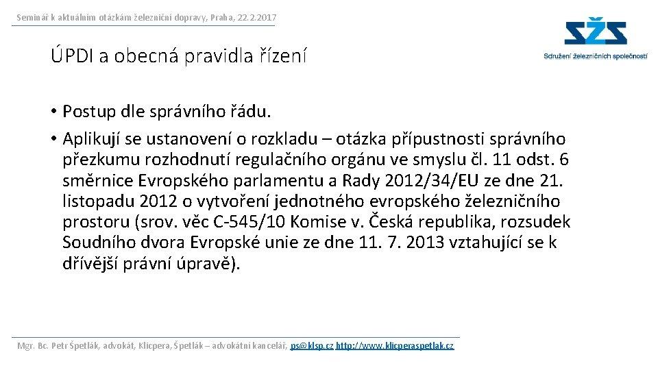 Seminář k aktuálním otázkám železniční dopravy, Praha, 22. 2. 2017 ÚPDI a obecná pravidla