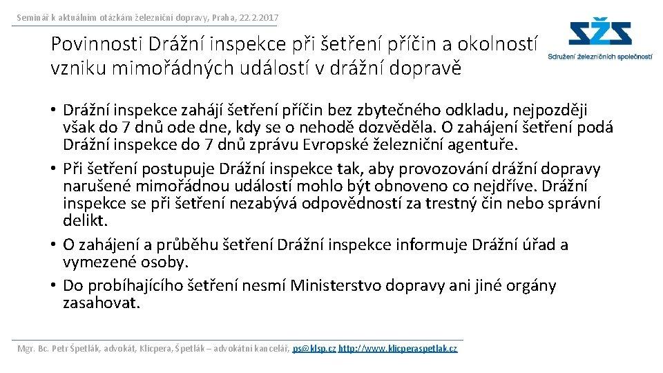Seminář k aktuálním otázkám železniční dopravy, Praha, 22. 2. 2017 Povinnosti Drážní inspekce při