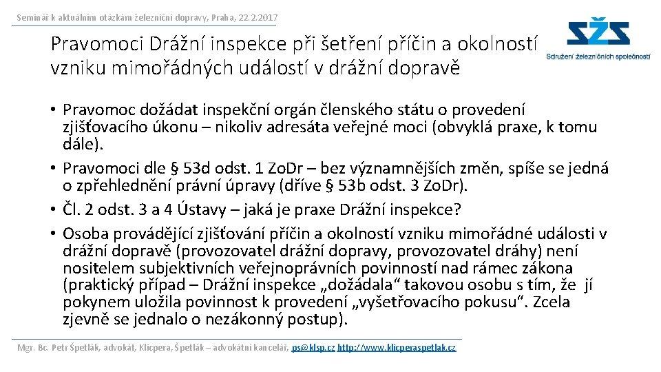 Seminář k aktuálním otázkám železniční dopravy, Praha, 22. 2. 2017 Pravomoci Drážní inspekce při